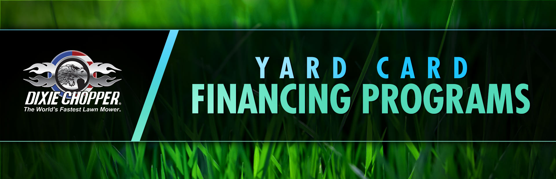Dixie Chopper: Yard Card Financing Programs