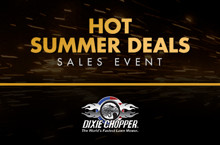 Dixie Chopper Hot Summer Deals!