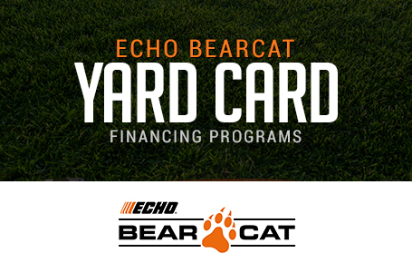 ECHO Bearcat – Yard Card Financing Programs