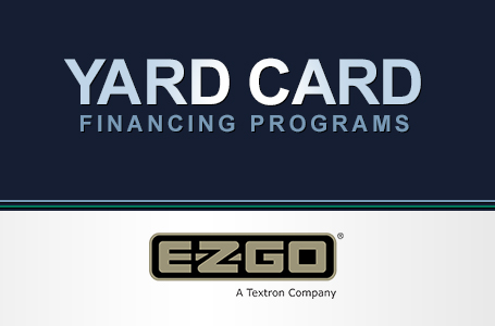 EZ-GO – Yard Card Financing Programs