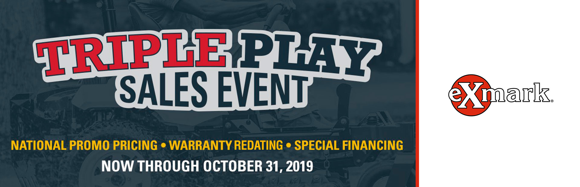 Exmark: Triple Play Sales Event Warranty Redating