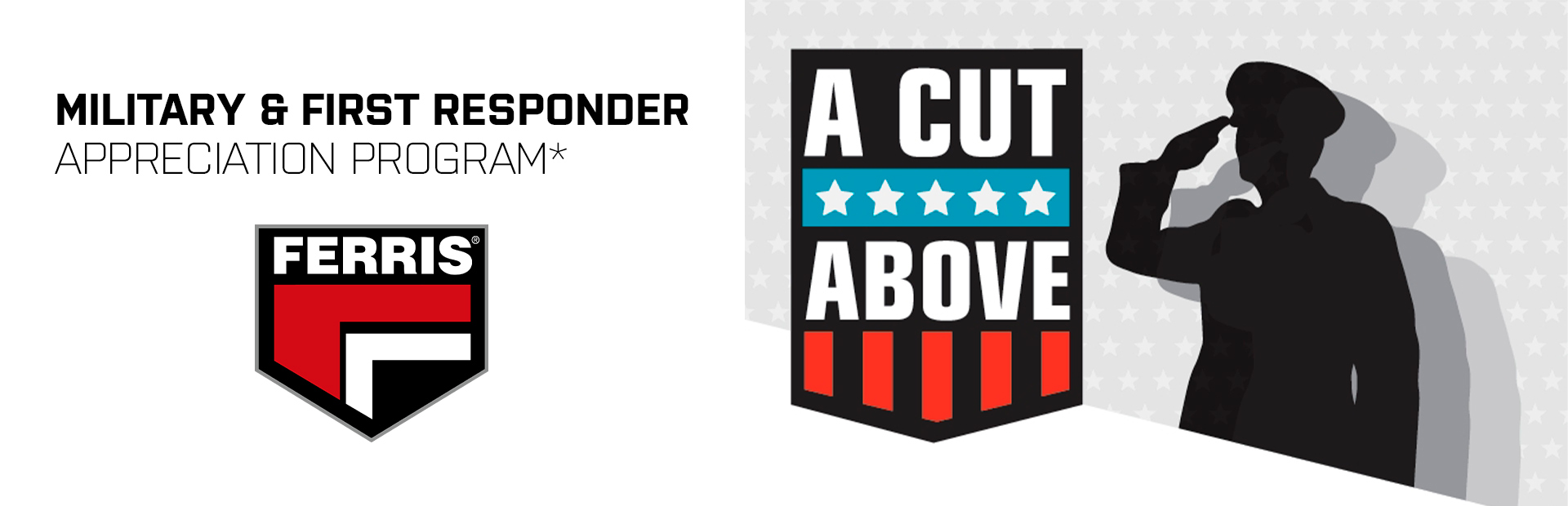 Ferris: A CUT ABOVE: MILITARY & FIRST RESPONDER DISCOUNT