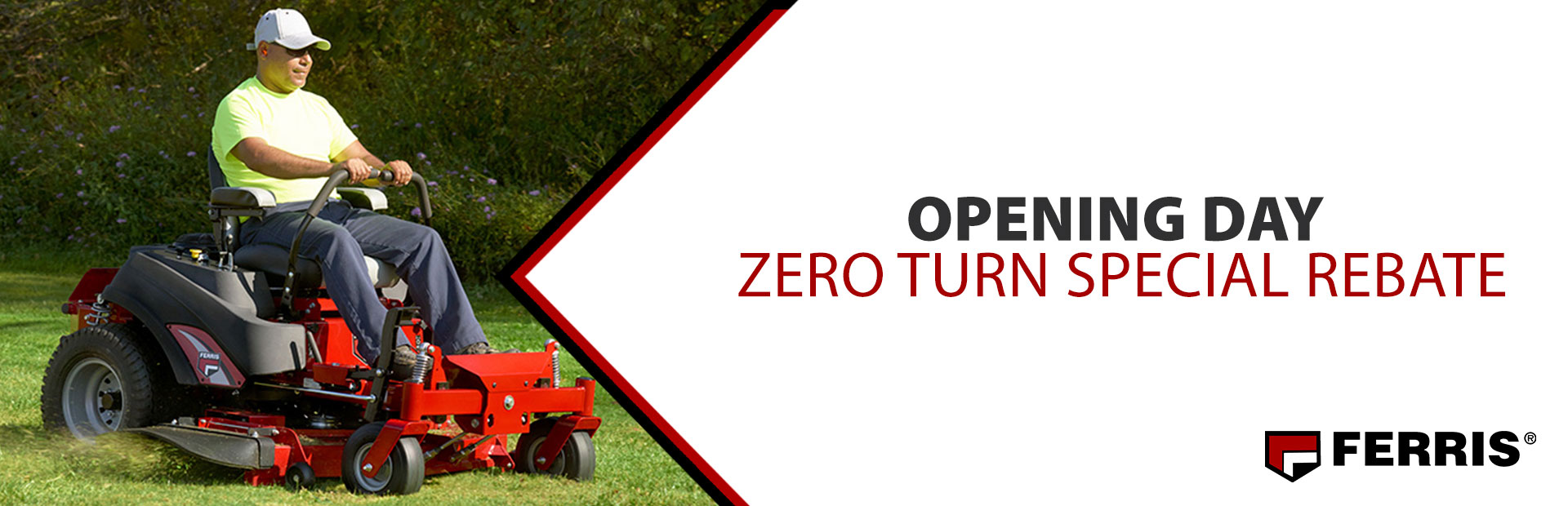 Ferris: Opening Day Zero Turn Special Rebate