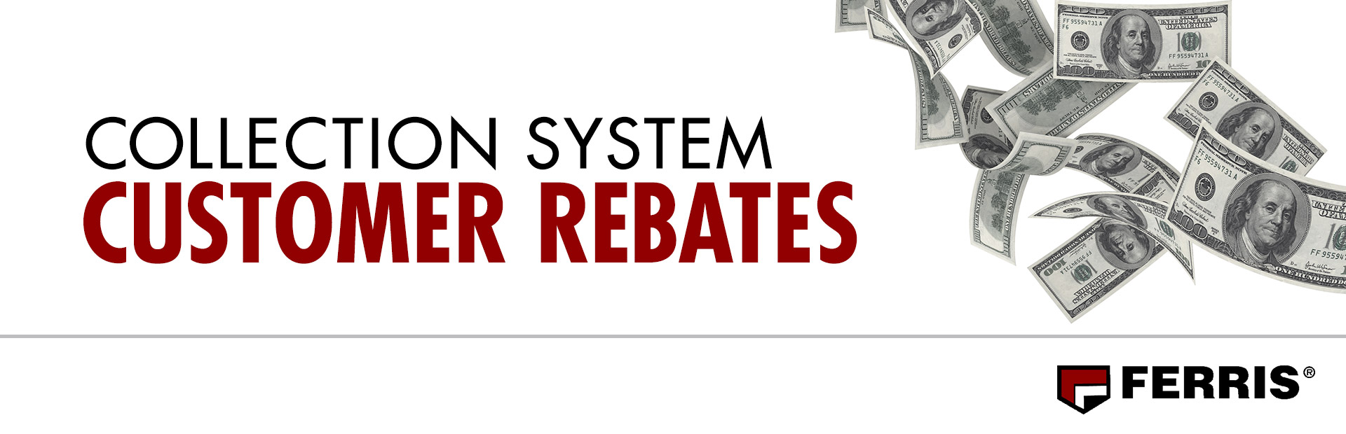 Ferris: COLLECTION SYSTEM CUSTOMER REBATES