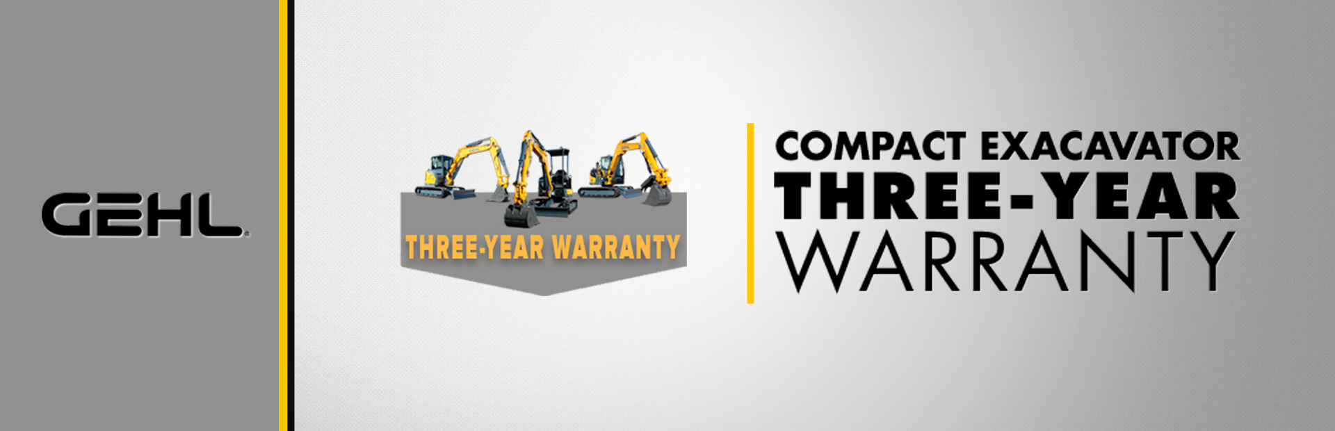 Gehl: Compact Exacavator - Three-year Warranty