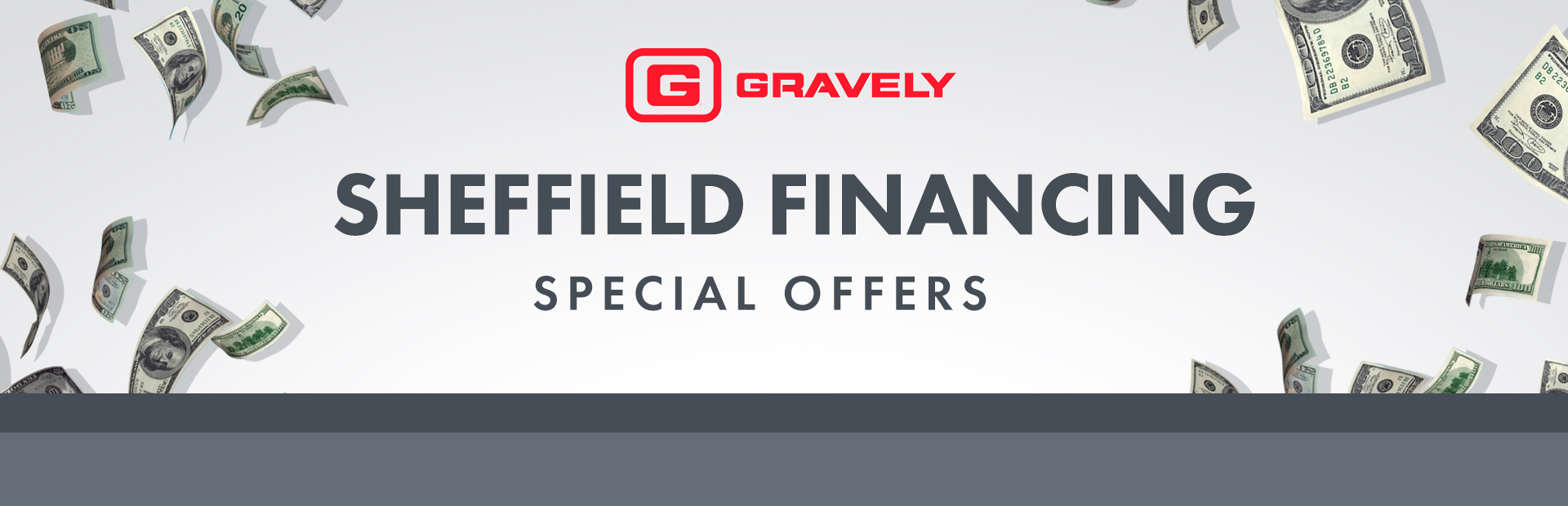 Gravely: Sheffield Financing - Special Offers