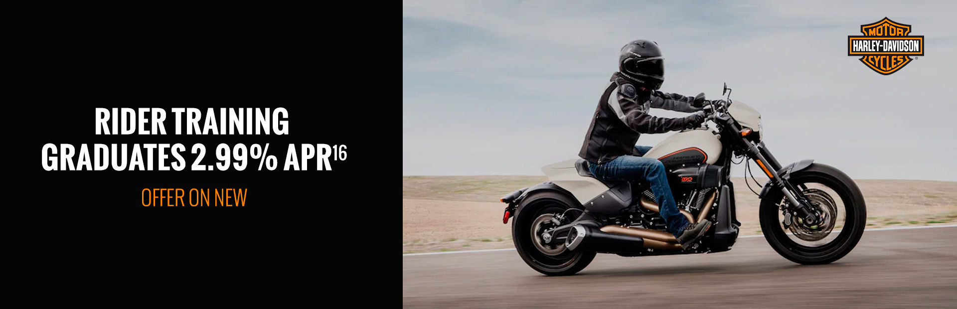 Harley-Davidson®: RIDER TRAINING GRADUATES 2.99% APR OFFER ON NEW