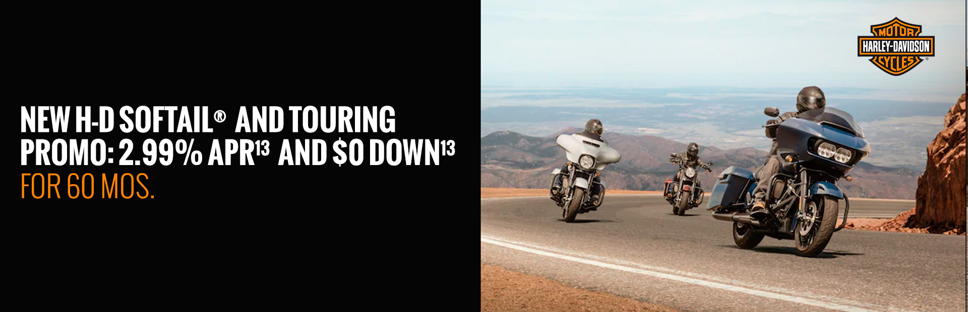 Harley-Davidson®: 2.99% APR AND $0 DOWN FOR 60 MOS.