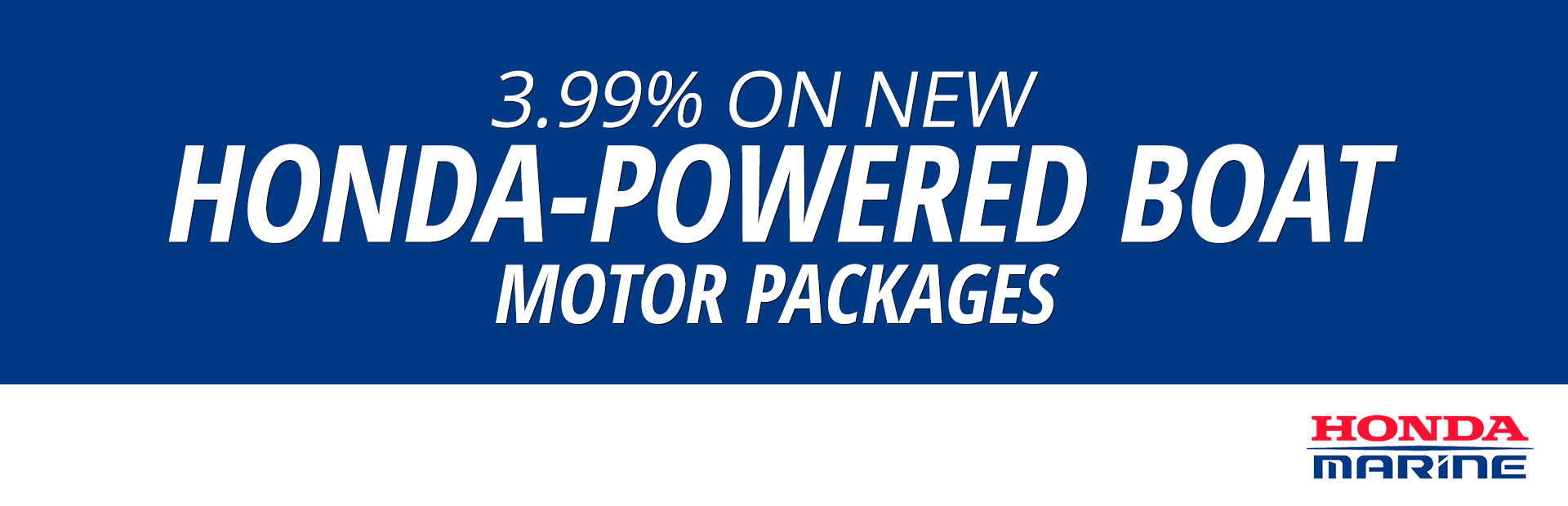 Honda Marine: 3.99% on New Honda-Powered Boat/Motor Packages
