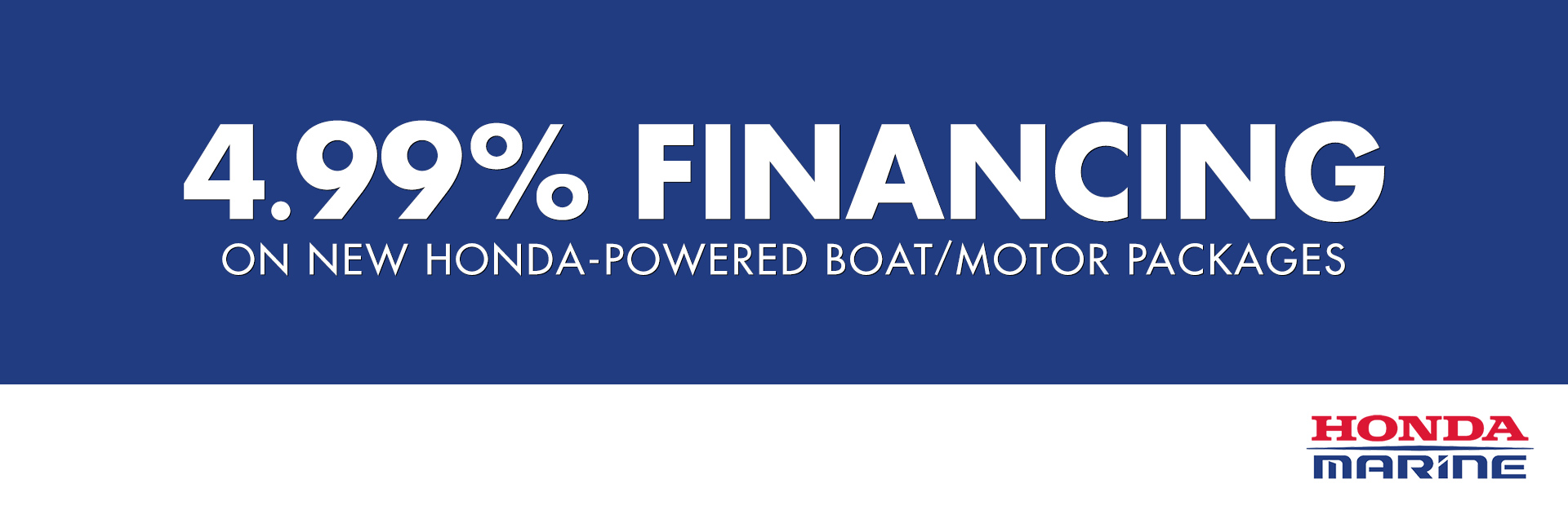 Honda Marine: 4.99% on New Honda-Powered Boat/Motor Packages