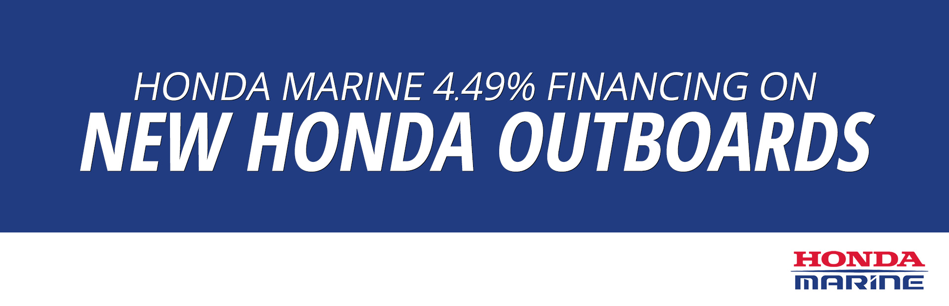 Honda Marine: Honda Marine 4.49% Financing on New Honda Outboard