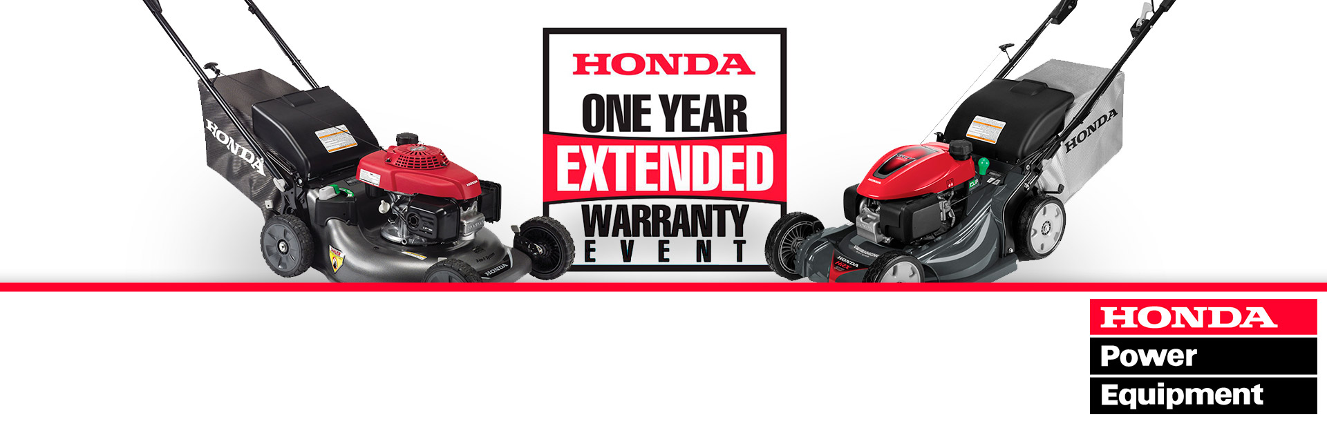 Honda Power Equipment: One Year Extended Warranty on all HRR, HRX, & HRS