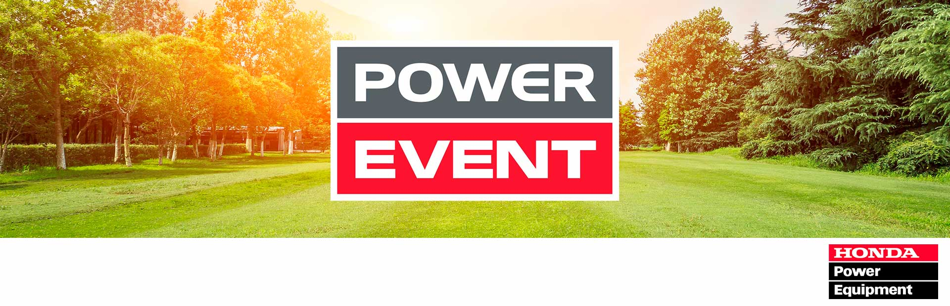 Honda Power Equipment: Power Event