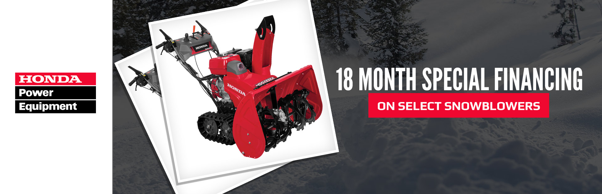 Honda Power Equipment: 18 Month Special Financing on Select Snowblowers