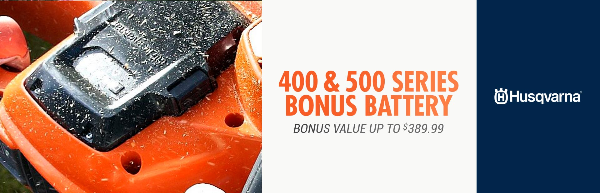 Husqvarna: 400 And 500 Series Bonus Battery Promotion