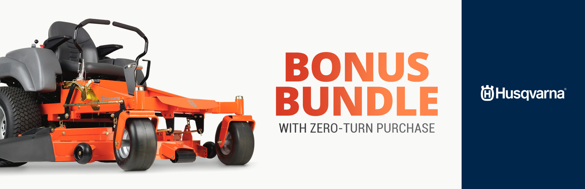Husqvarna: Bonus Bundle With Zero-Turn Purchase
