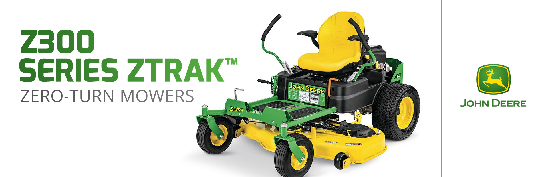 John Deere: Z300 Series ZTrak™ Zero-Turn Mowers