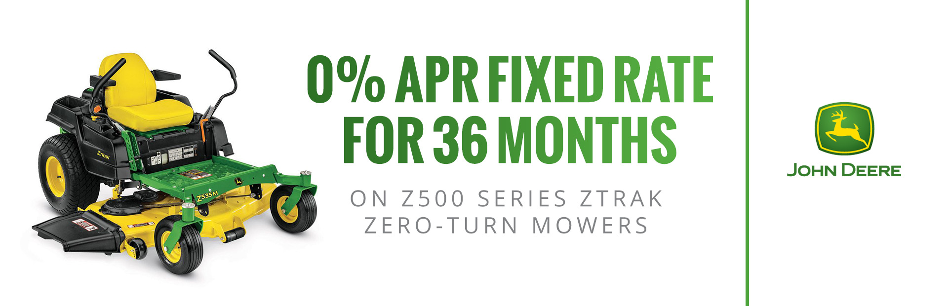 John Deere: 0% APR fixed rate for 36 months on Z500 Series ZT