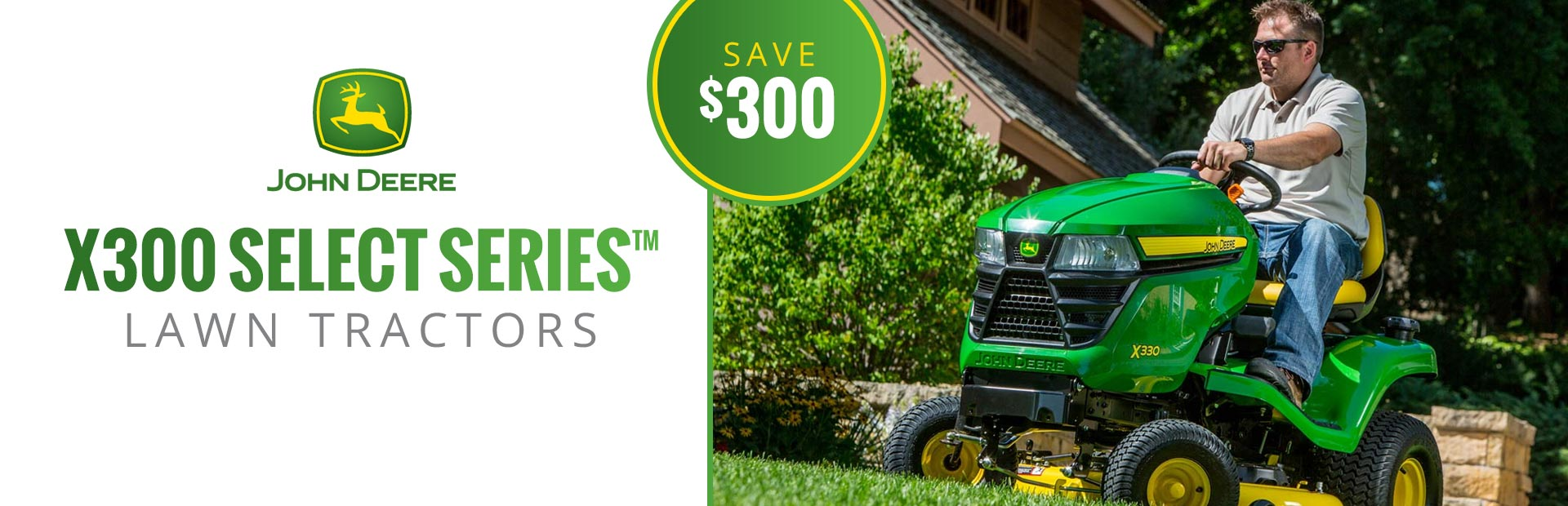 John Deere: X300 Select Series™ Lawn Tractors - Save $300