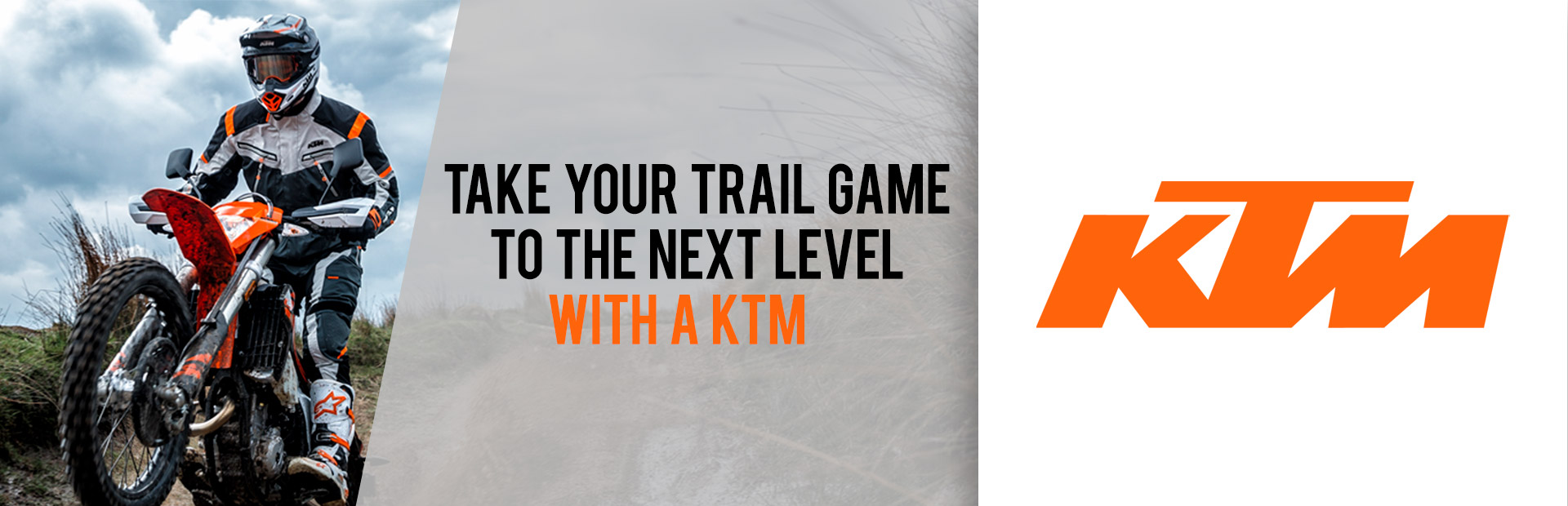 KTM: TAKE YOUR TRAIL GAME TO THE NEXT LEVEL WITH A KTM