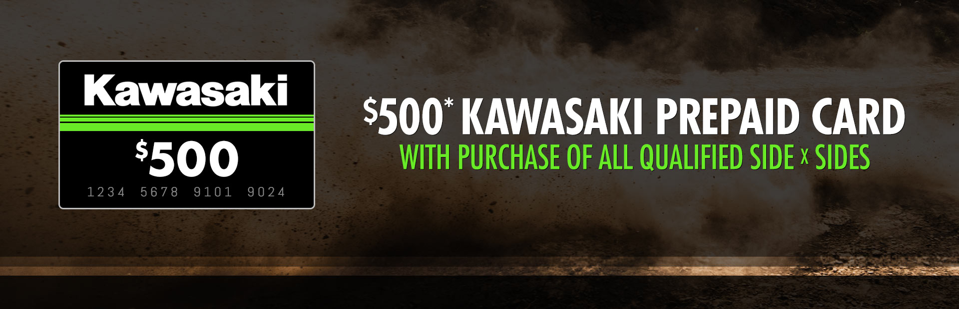 Kawasaki: $500* Kawasaki Prepaid Card with Purchase of SXS
