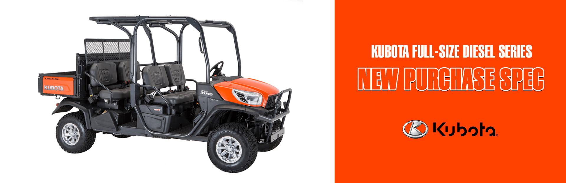 Kubota: KUBOTA FULL-SIZE DIESEL SERIES - NEW PURCHASE SPEC