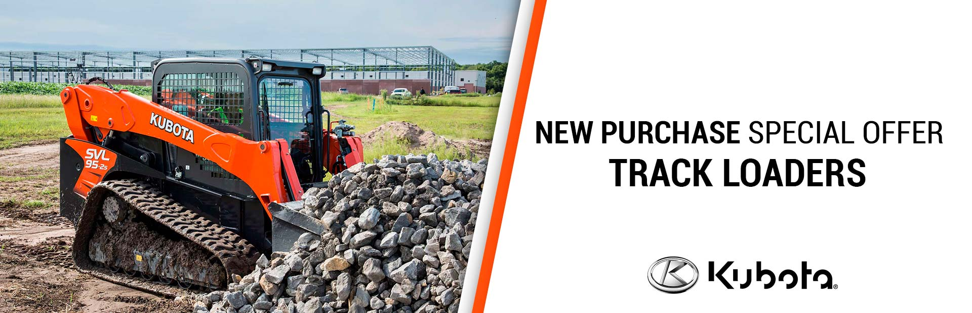 Kubota: NEW PURCHASE SPECIAL OFFERS-TRACK LOADERS