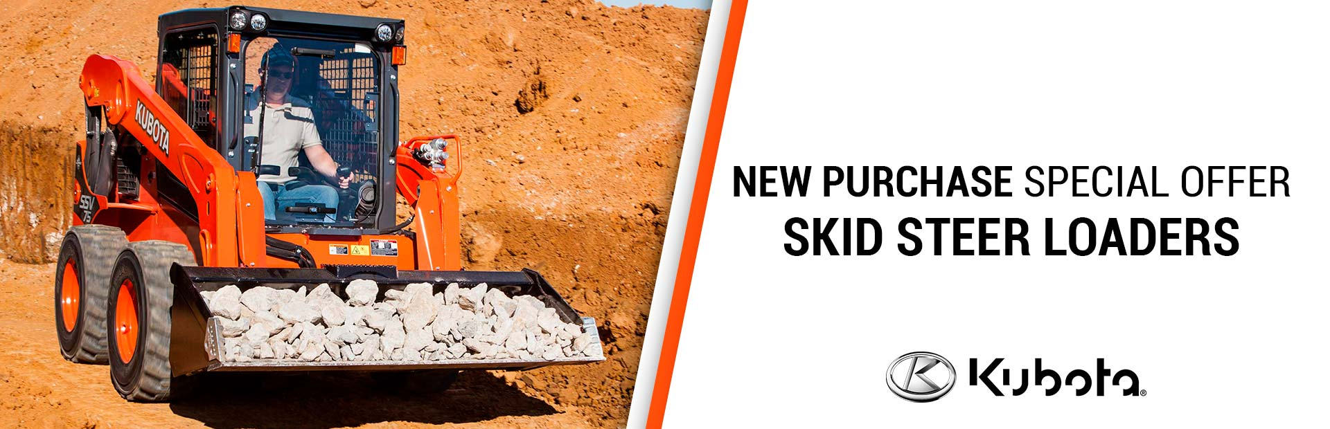 Kubota: NEW PURCHASE SPECIAL-SKID STEER LOADERS