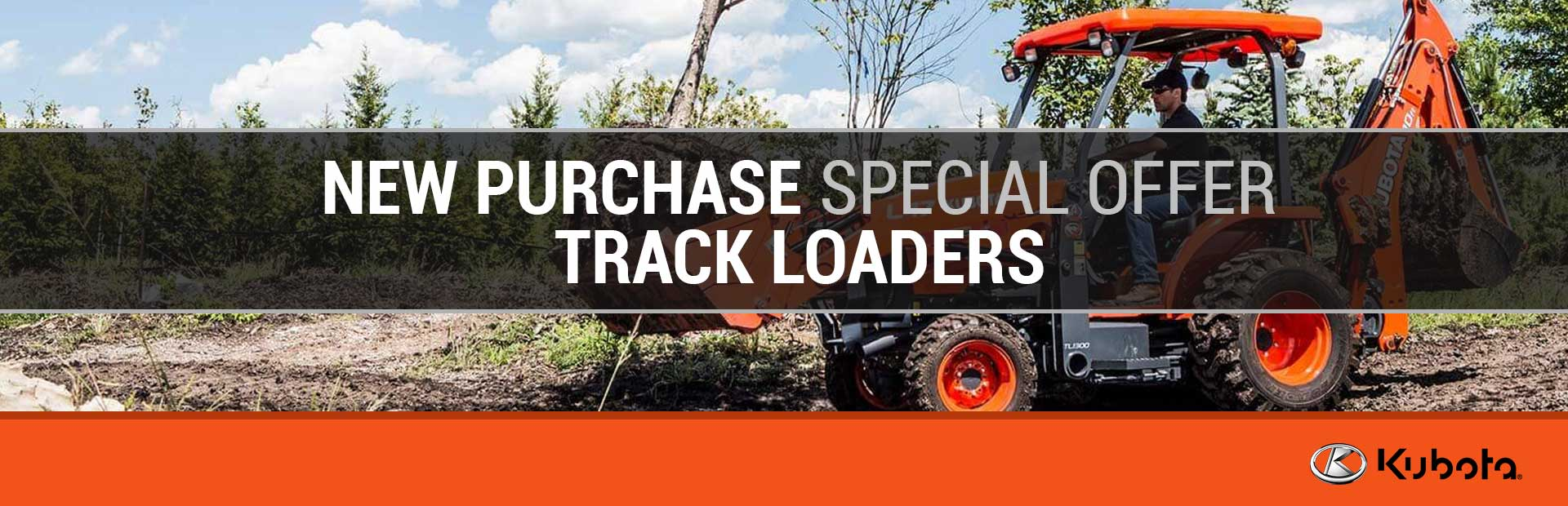 Kubota: New Purchase Special Offer - Track Loaders