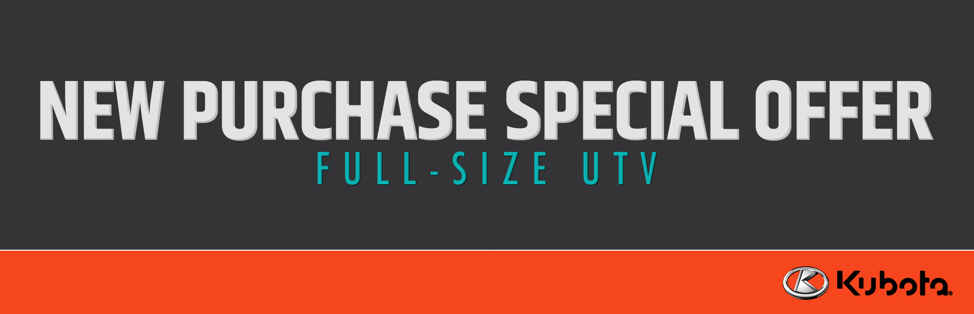 Kubota: New Purchase Special Offer - Full-Size UTV