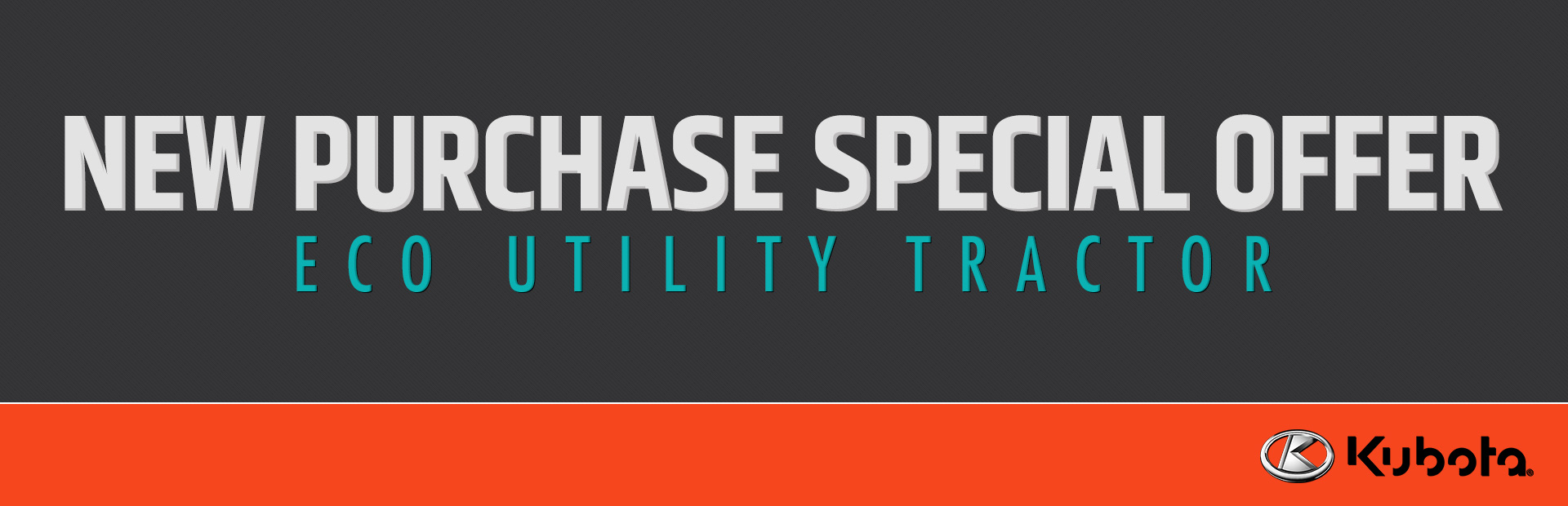 Kubota: New Purchase Special Offer - Eco Utility Tractor