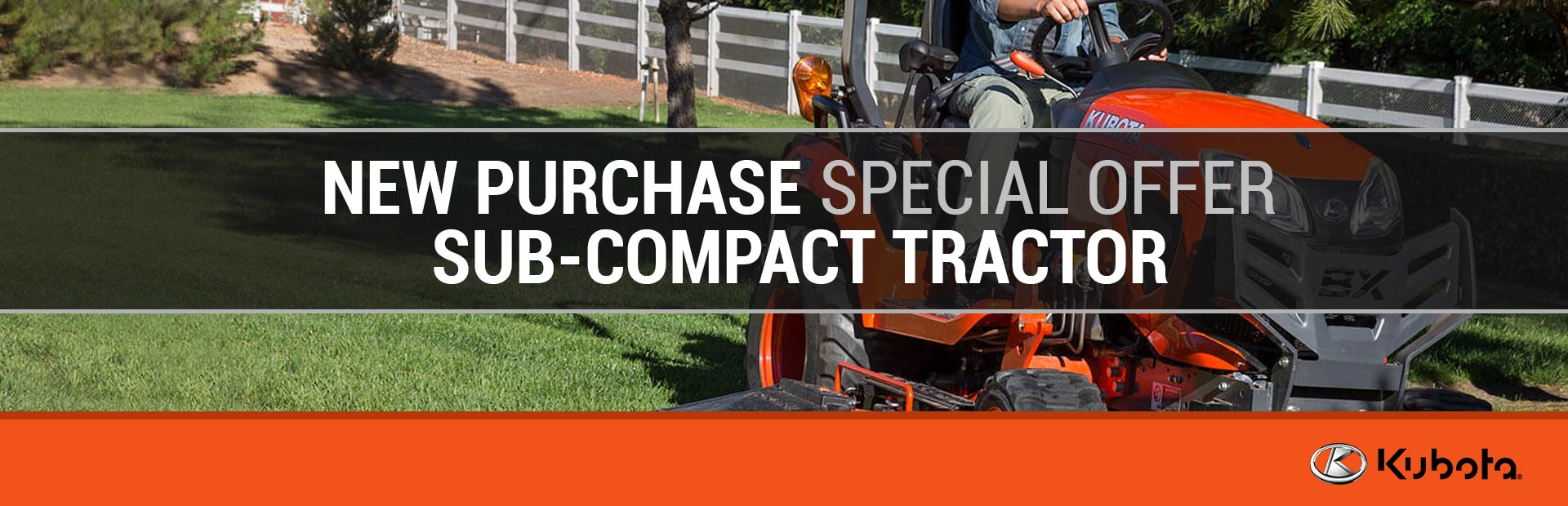 Kubota: New Purchase Special Offer - Sub-Compact Tractor
