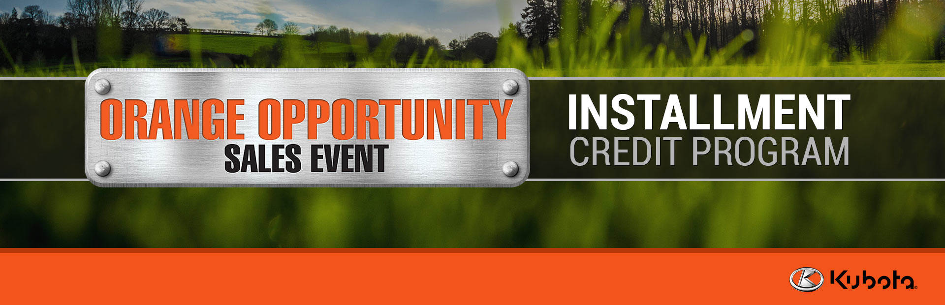 Kubota: Orange Opportunity - Installment Credit Promotion