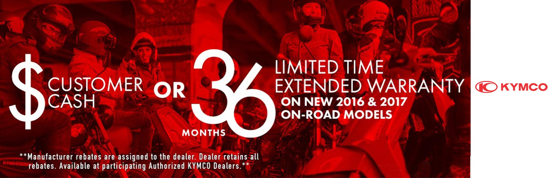 KYMCO: Kymco Customer Cash or Extended Warranty On Road