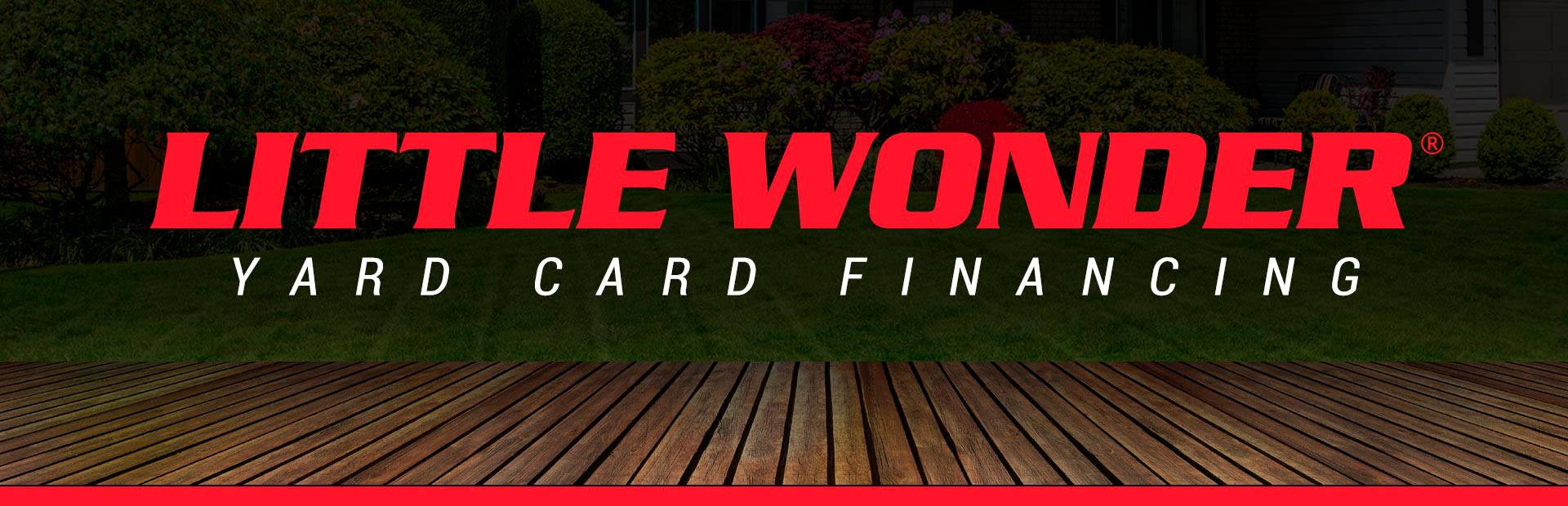 Little Wonder: Little Wonder - Yard Card Financing Programs