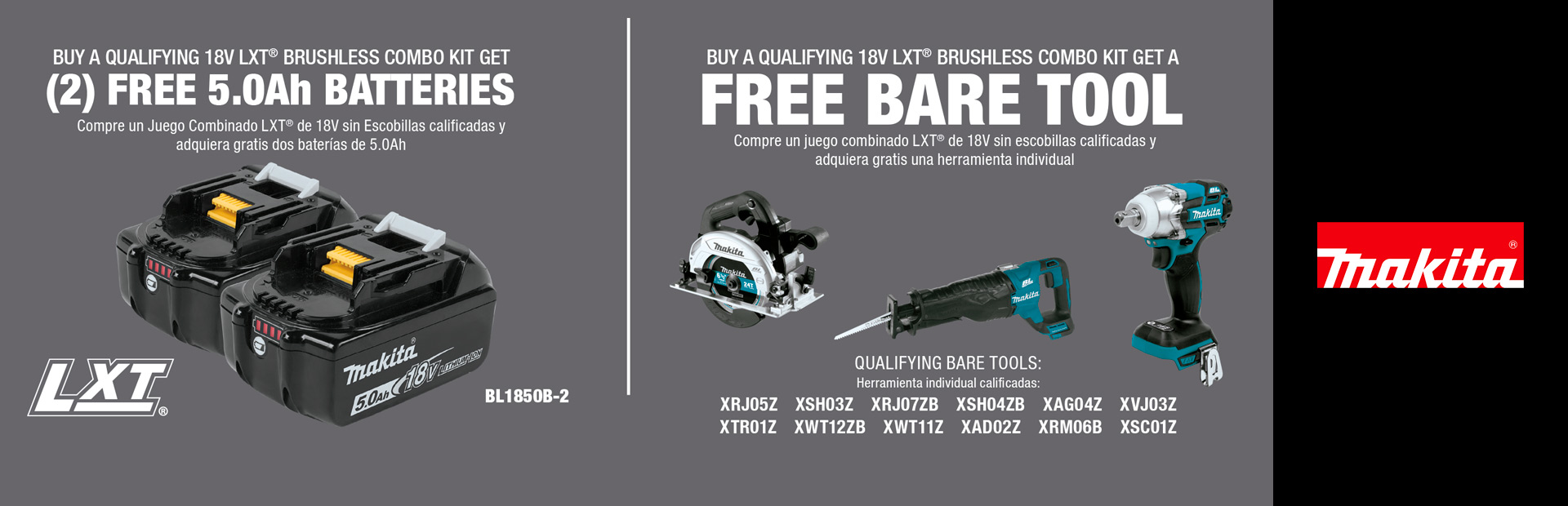 Makita: BUY A QUALIFYING 18V LXT® BRUSHLESS COMBO KIT AND