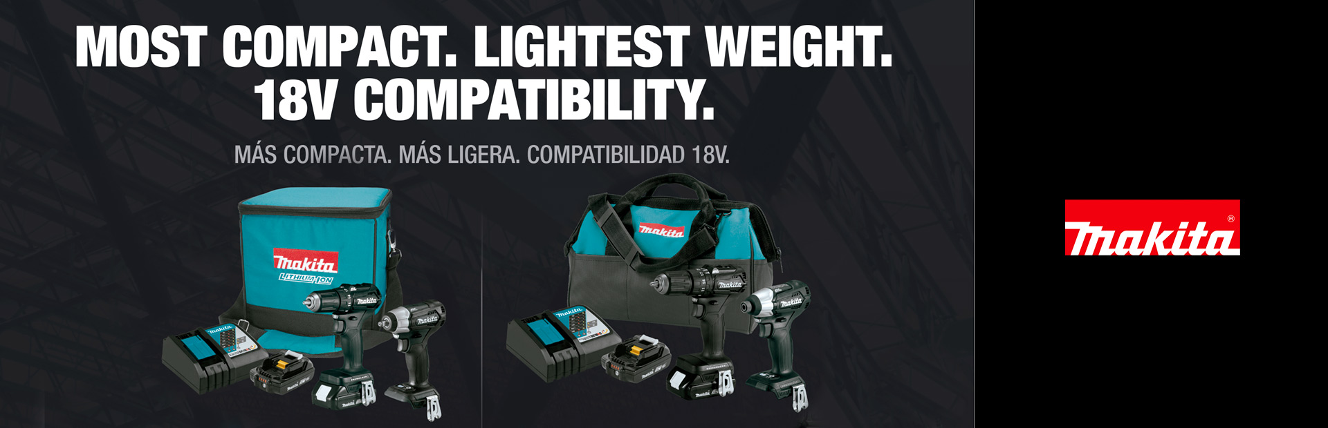 Makita: Most Compact. Lightest Weight. 18V Compatibility