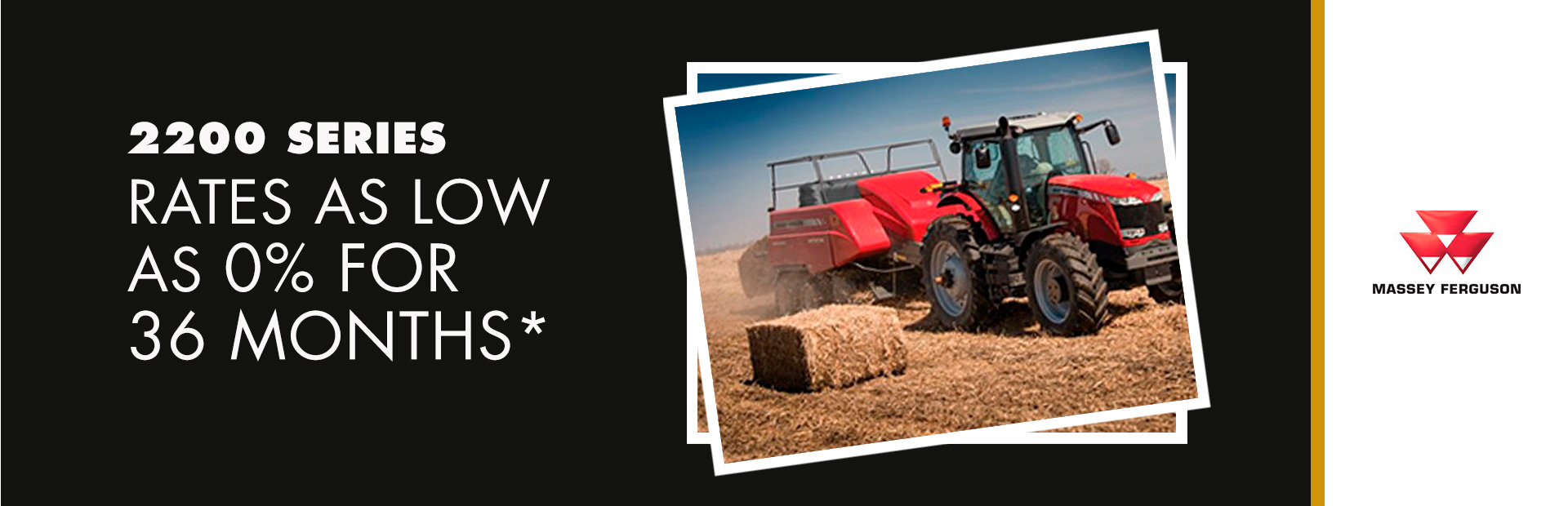 Massey Ferguson: 2200 Series - Rates as low as 0% for 36 Months