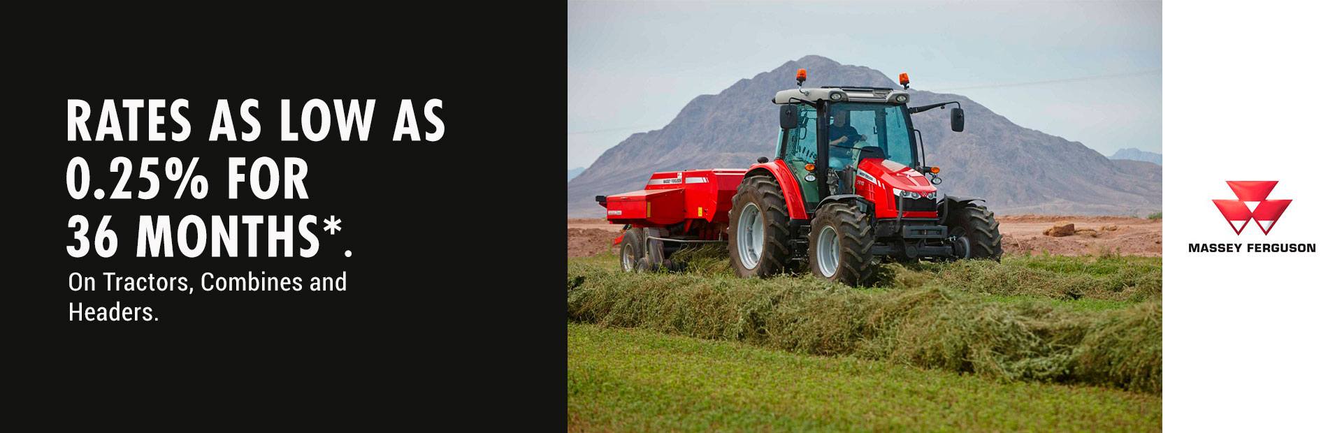 Massey Ferguson: 0.25% for 36 Months on Tractors, Combines, Headers