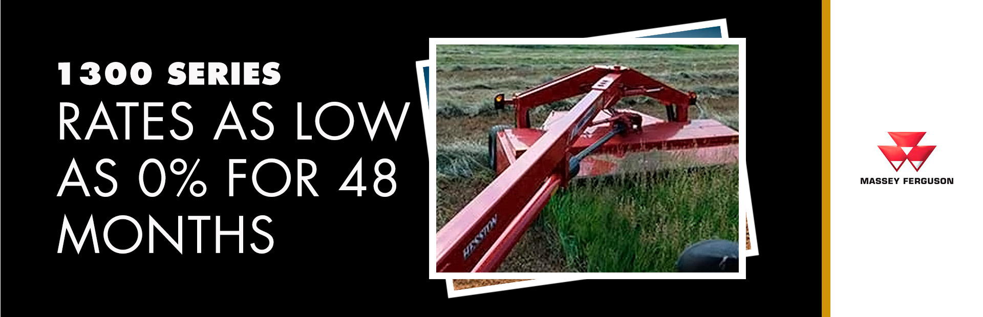 Massey Ferguson: 1300 Series - Rates as low as 0% for 48 Months