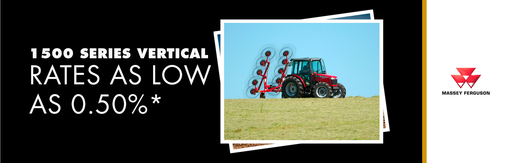 Massey Ferguson: 1500 Series Vertical - Rates as low as 0.50%