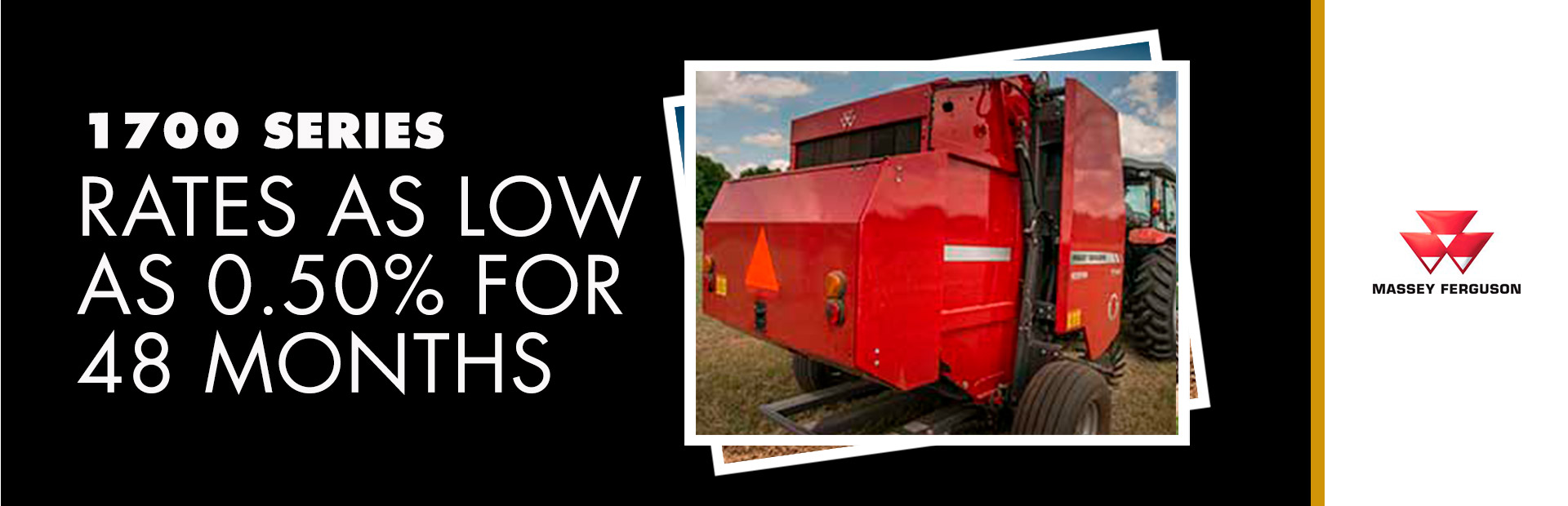 Massey Ferguson - 1700 Series - Rates as low as 0 50% for 48