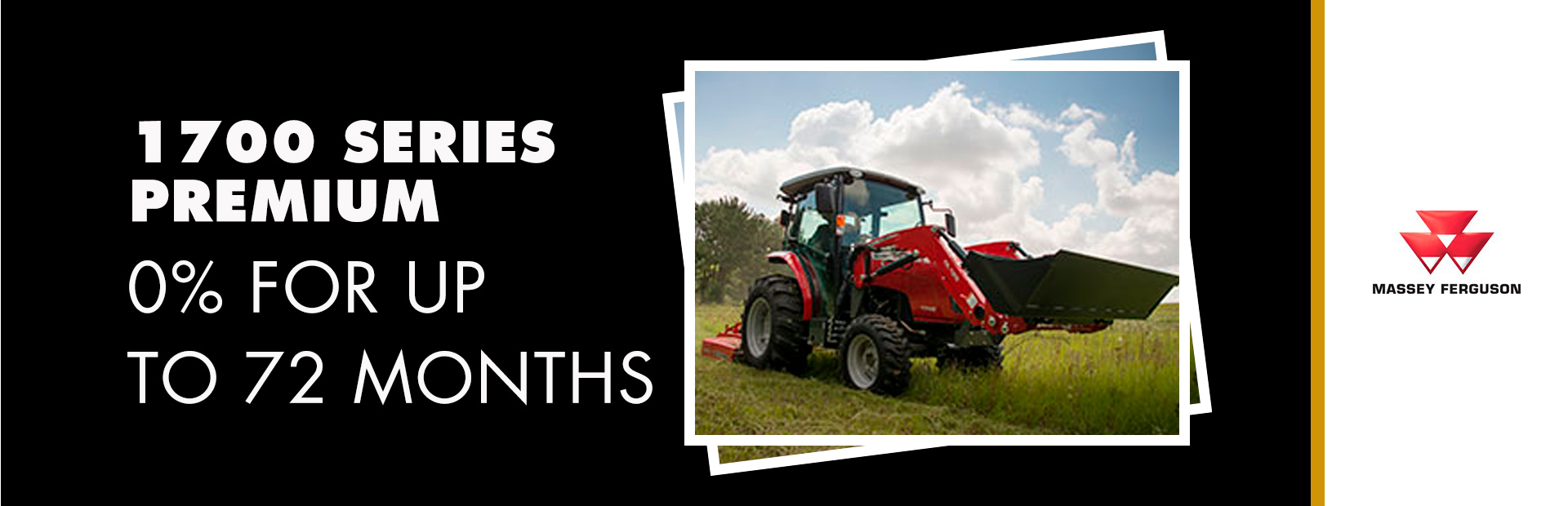 Massey Ferguson: 1700 Series Premium - 0% for up to 72 Months