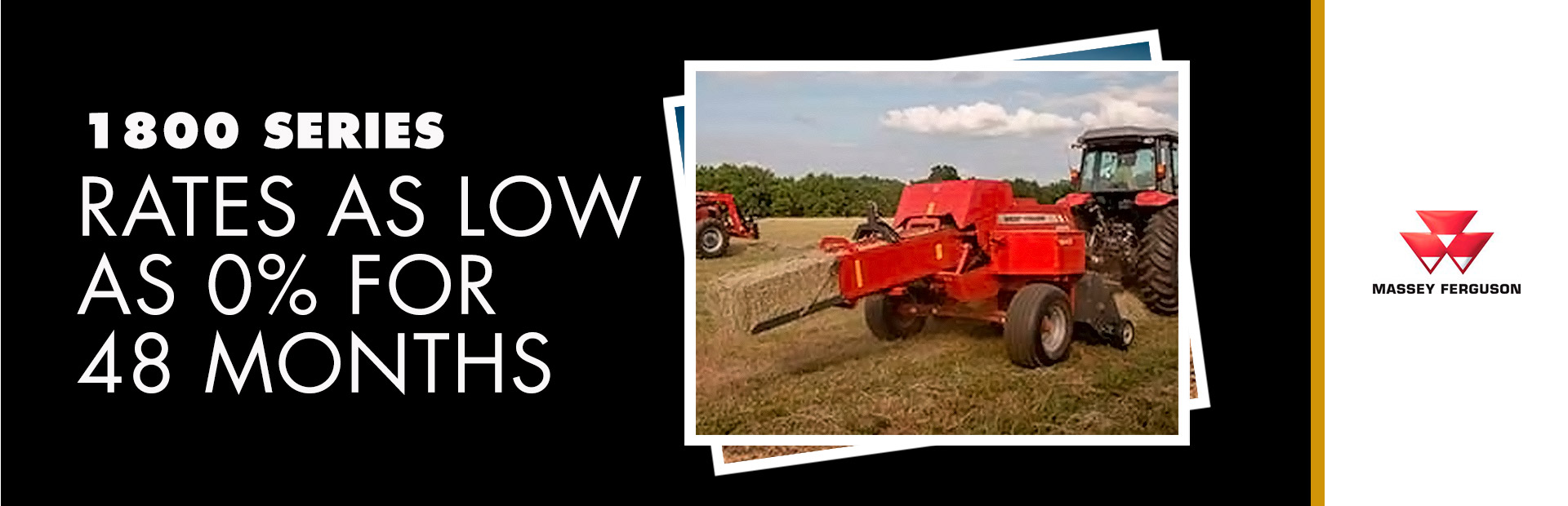 Massey Ferguson: 1800 Series - Rates as low as 0% for 48 Months