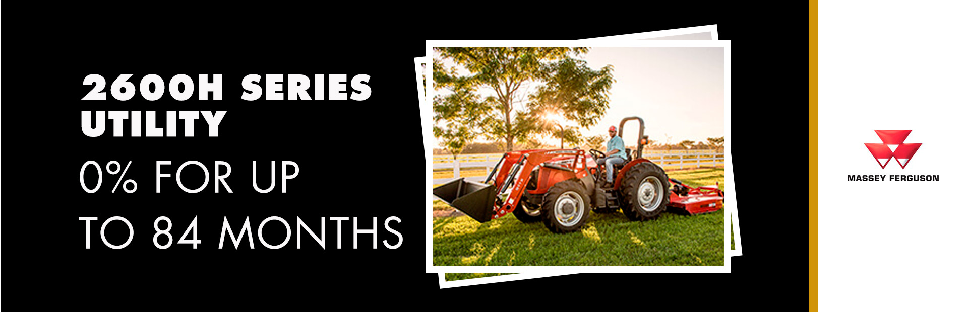 Massey Ferguson: 2600H Series Utility - 0% for up to 84 Months