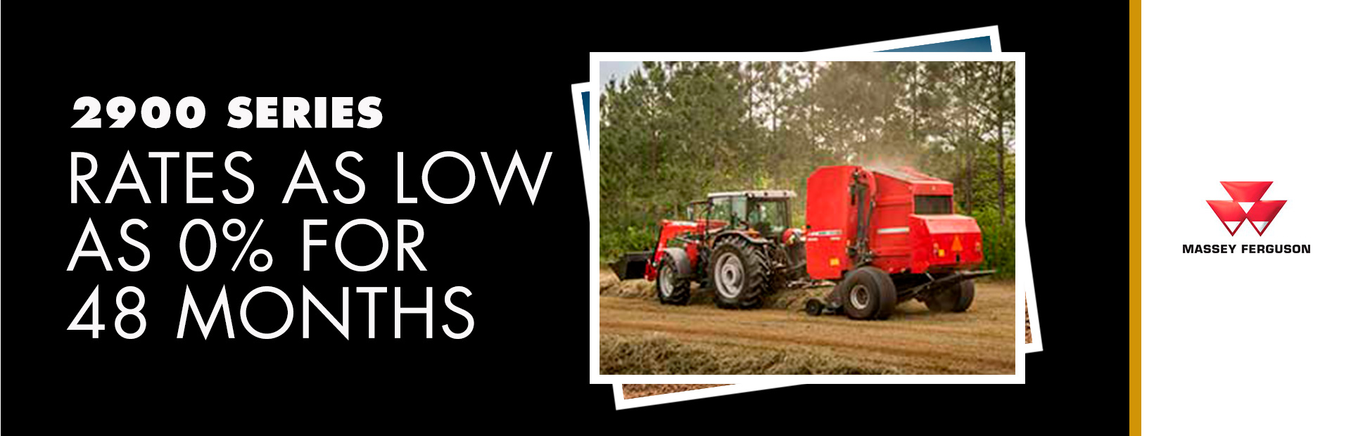Massey Ferguson: 2900 Series - Rates as low as 0% for 48 Months