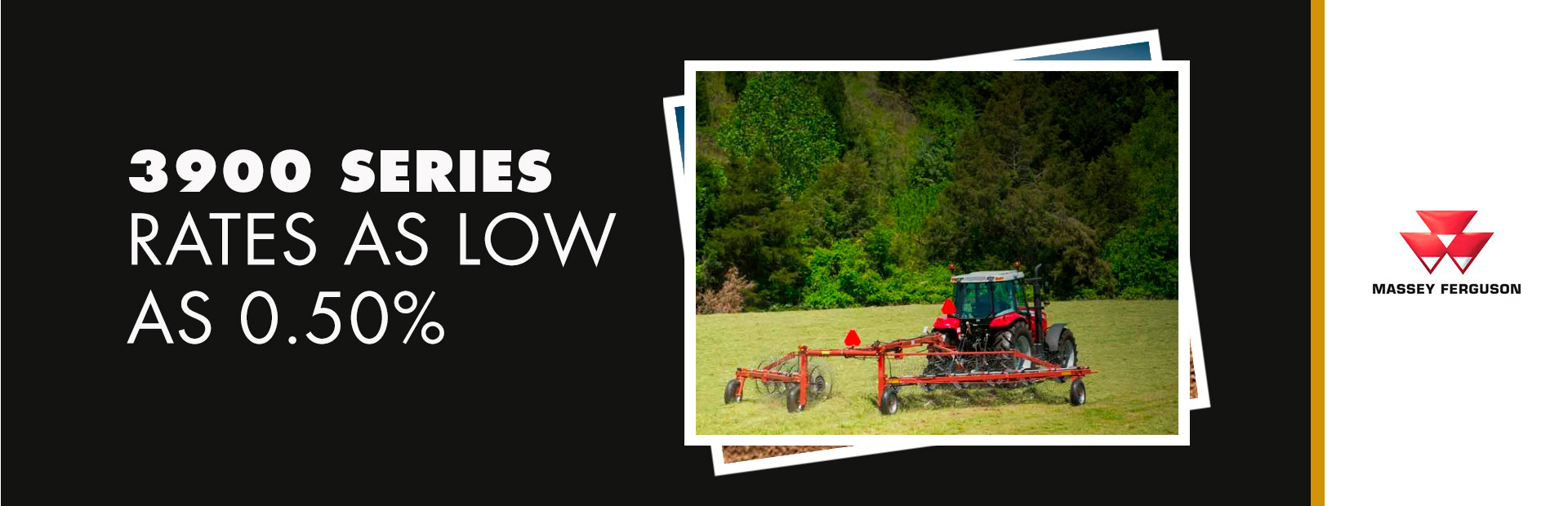Massey Ferguson: 3900 Series - Rates as low as 0.50%