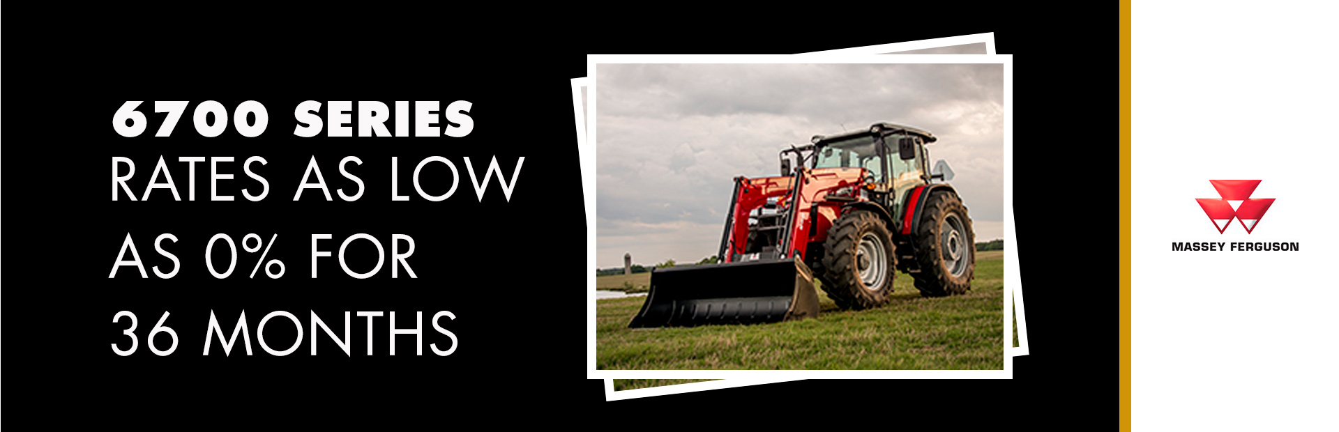 Massey Ferguson: 6700 Series - Rates as low as 0% for 36 Months