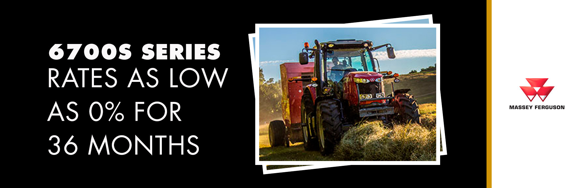 Massey Ferguson: 6700S Series - Rates as low as 0% for 36 Months