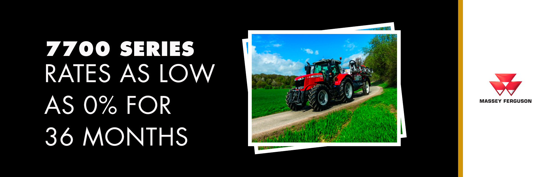 Massey Ferguson: 7700 Series - Rates as low as 0% for 36 Months